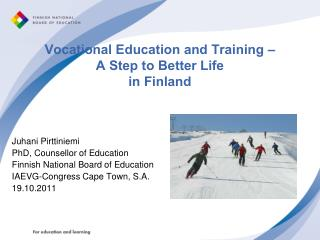 Vocational Education and Training    A Step to Better Life  in Finland