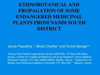 ETHNOBOTANICAL AND PROPAGATION OF SOME ENDANGERED MEDICINAL PLANTS FROM NANDI SOUTH DISTRICT