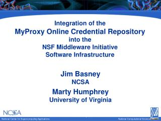 Jim Basney NCSA Marty Humphrey University of Virginia