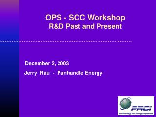 OPS - SCC Workshop R&D Past and Present