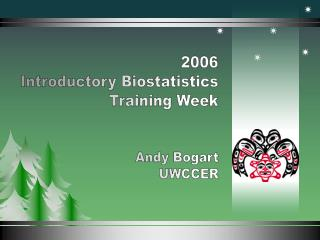 2006 Introductory Biostatistics Training Week