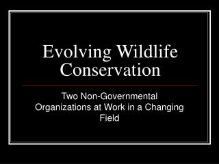 Evolving Wildlife Conservation