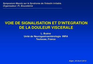 L. Buéno Unité de Neurogastroentérologie  INRA Toulouse, France