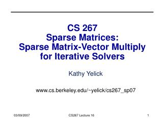 CS 267 Sparse Matrices: Sparse Matrix-Vector Multiply for Iterative Solvers