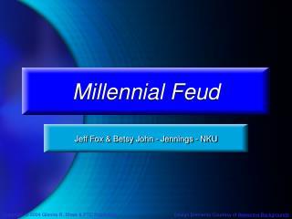 Millennial Feud