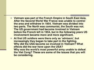 Assignment One:  Why  and  how  did the USA become involved in Vietnam in the 1950s and 1960s?