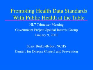Promoting Health Data Standards   With Public Health at the Table
