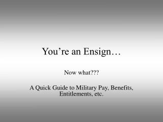 You're an Ensign…