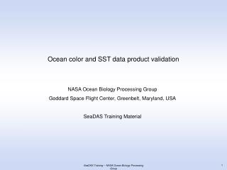 Ocean color and SST data product validation