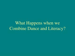 What Happens when we Combine Dance and Literacy?