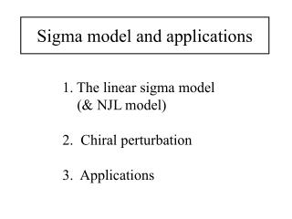 Sigma model and applications