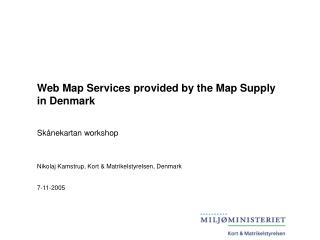 Web Map Services provided by the Map Supply in Denmark