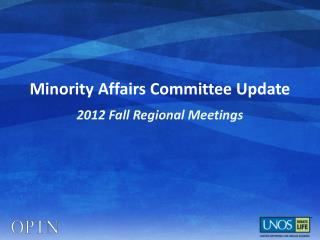 Minority Affairs Committee Update