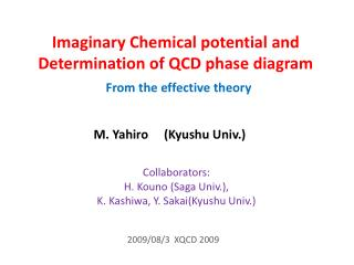Imaginary Chemical potential and  Determination of QCD phase diagram