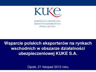 KUKE jest spółką akcyjną z przeważającym udziałem Skarbu Państwa