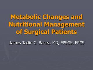 Metabolic Changes and Nutritional Management of Surgical Patients