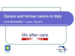 Carers and former carers in Italy Licia Boccaletti - London - May 2010