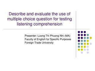 Describe and evaluate the use of multiple choice question for testing listening comprehension