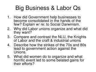 Big Business & Labor Qs