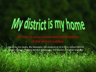 My district is my home