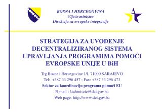 BOSNA I HERCEGOVINA Vijeće ministra Direkcija za evropske integracije