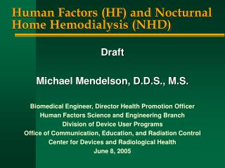 Human Factors (HF) and Nocturnal Home Hemodialysis (NHD)