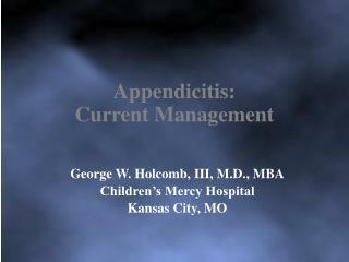 Appendicitis: Current Management