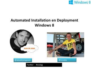 Automated Installation en Deployment  Windows 8