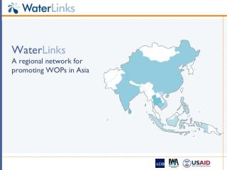 Water Links A regional network for promoting WOPs in Asia