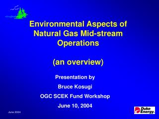 Environmental Aspects of Natural Gas Mid-stream Operations (an overview)