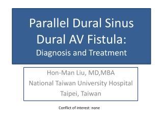 Parallel Dural Sinus  Dural AV Fistula:  Diagnosis and Treatment