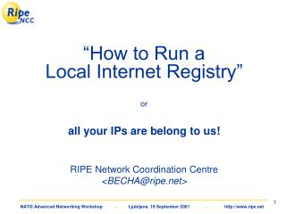 """How to Run a Local Internet Registry"" or all your IPs are belong to us!"