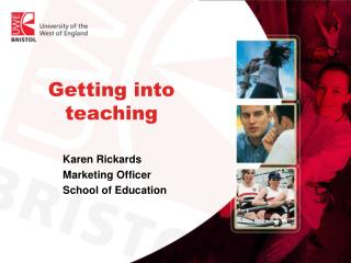 Getting into teaching Karen Rickards