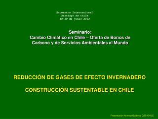 REDUCCIÓN DE GASES DE EFECTO INVERNADERO  CONSTRUCCIÓN SUSTENTABLE EN CHILE