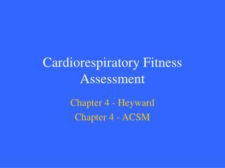 Cardiorespiratory Fitness Assessment