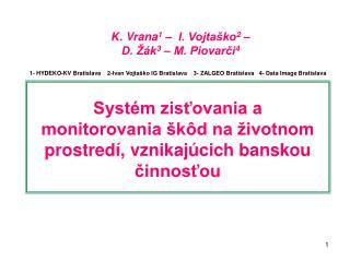 K. Vrana 1  –  I. Vojtaško 2  –  D. Žák 3  – M. Piovarči 4