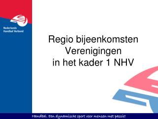Regio bijeenkomsten Verenigingen in het kader 1 NHV