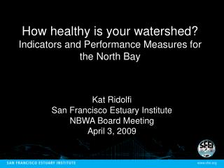 How healthy is your watershed? Indicators and Performance Measures for the North Bay