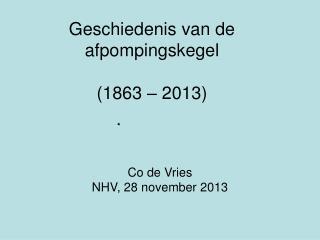 Geschiedenis van de afpompingskegel  (1863 – 2013)