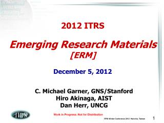 2012 ITRS Emerging Research Materials [ERM] December 5, 2012