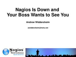 Nagios Is Down and  Your Boss Wants to See You