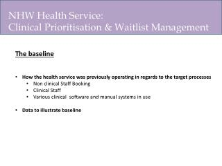 NHW Health Service :  Clinical Prioritisation & Waitlist Management