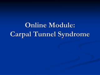 Online Module: Carpal Tunnel Syndrome