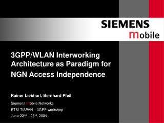 3GPP/WLAN Interworking Architecture as Paradigm for NGN Access Independence