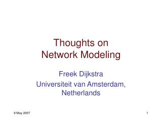 Thoughts on  Network Modeling