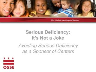 Serious Deficiency: It's Not a  Joke Avoiding Serious Deficiency  as  a Sponsor of Centers