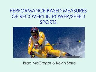 PERFORMANCE BASED MEASURES OF RECOVERY IN POWER/SPEED SPORTS