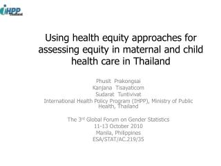 Using health equity approaches for assessing equity in maternal and child health care in Thailand