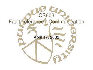 CS603 Fault Tolerance - Communication
