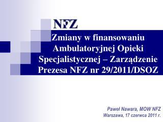 Paweł Nawara, MOW NFZ  Warszawa,  17  czerwca 2011 r.